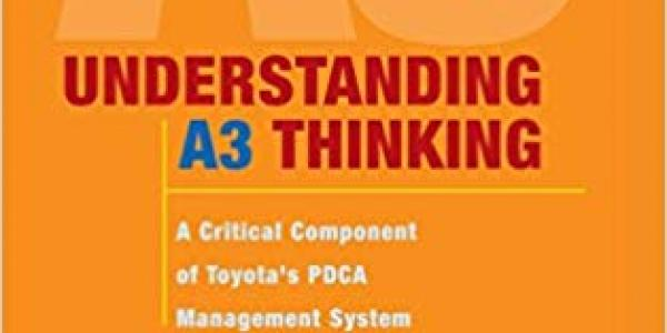 Understanding A3 Thinking: A Critical Component of Toyota's PDCA Management System