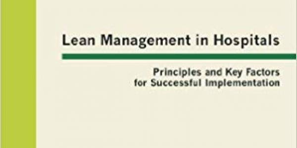 Lean Management in Hospitals: Principles and Key Factors for Successful Implementation